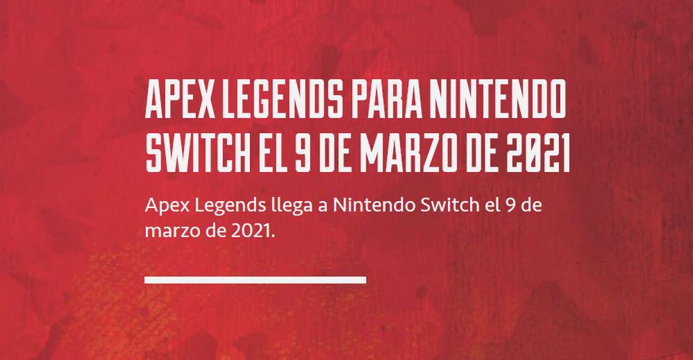 Por fin llega a Switch!!! Fuente: Electronic Arts (https://www.ea.com/es-es/games/apex-legends/news/switch-launch-march-2021)